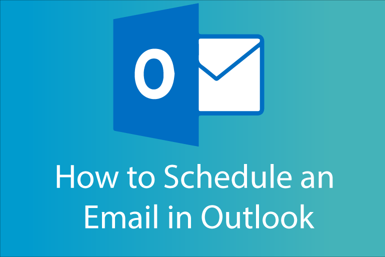 How to Schedule an Email in Outlook (Step by Step with Pictures)
